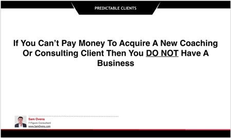 acquire clients systematically or you don't have a business